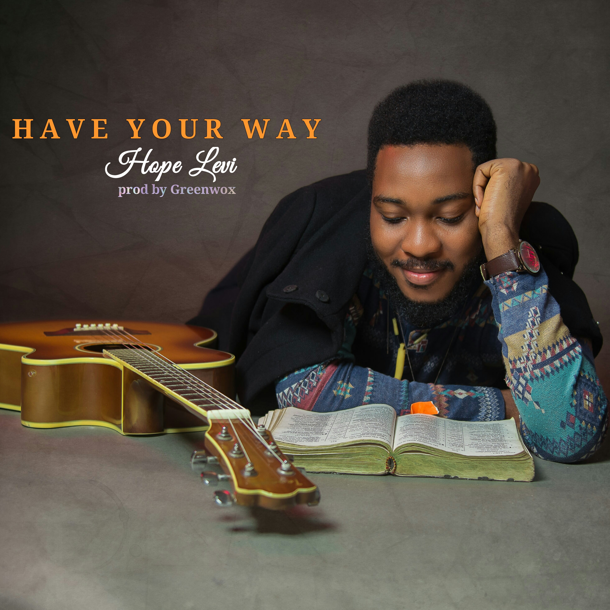 Music: Have Your Way ~ Hope Levi [@amhopelevi]