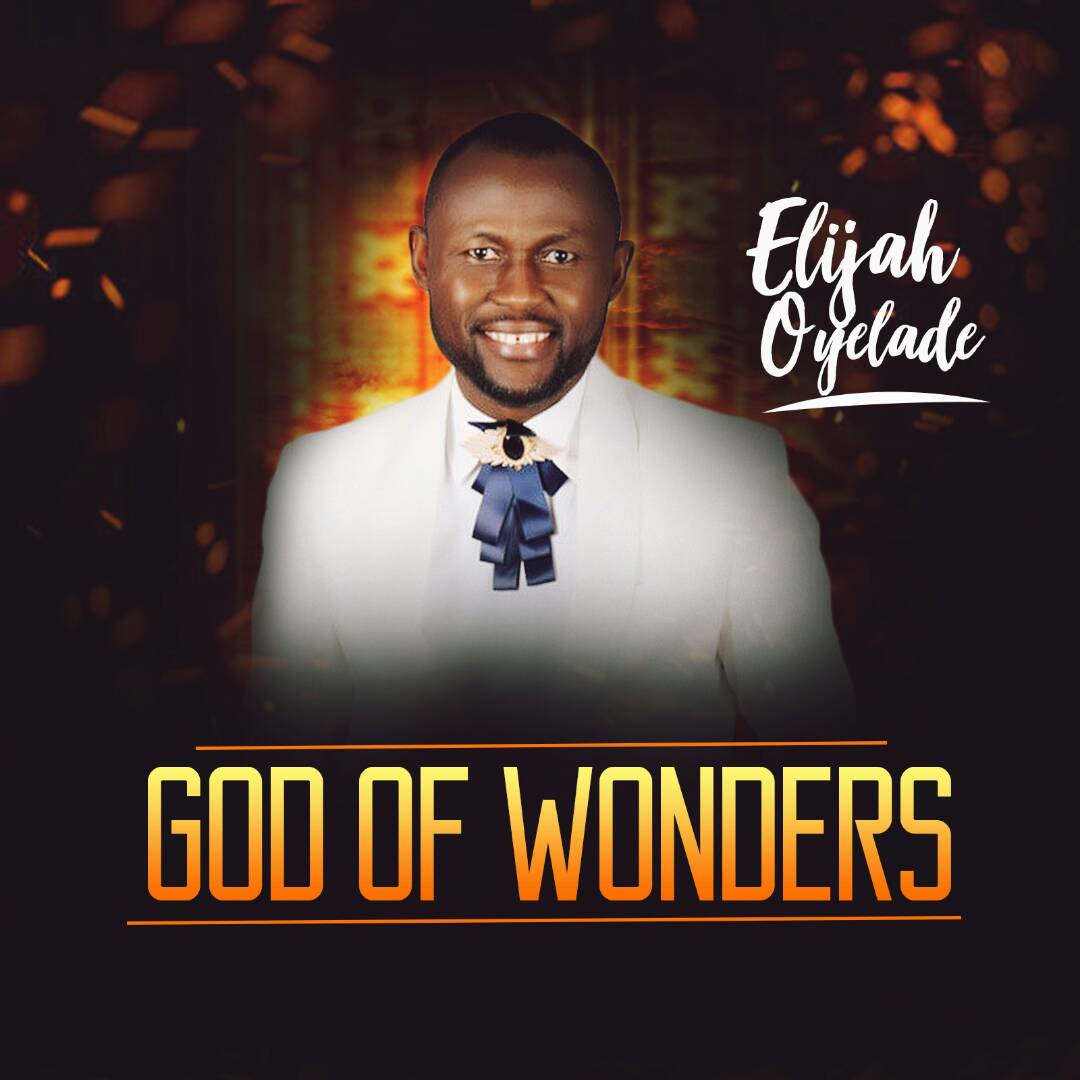 Music: God of Wonders ~ Elijah Oyelade [@elijahoyelade]