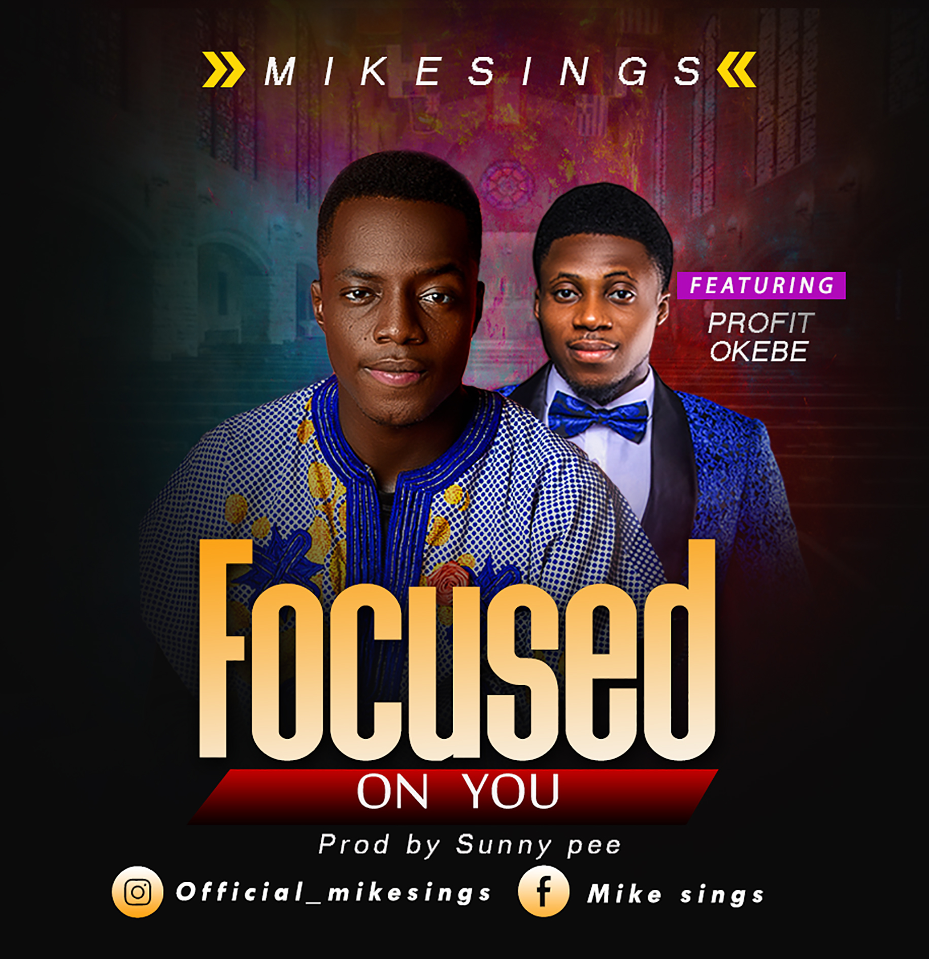 Music: Focused on You ~ Mikesings Ft. Profit Okebe [@MikeSings3]