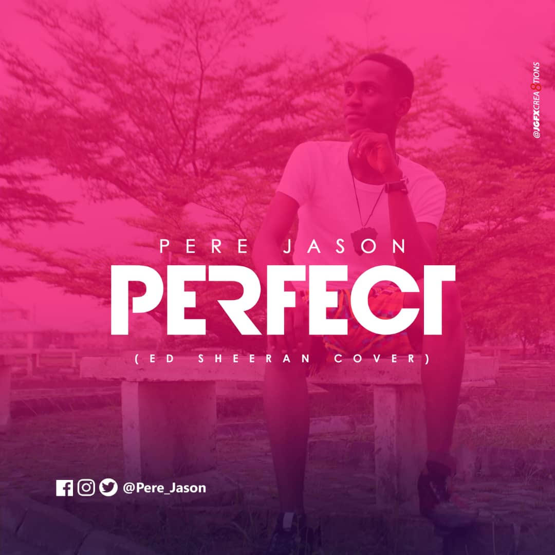 Perfect (ED Sheeran Cover) ~ Pere Jason