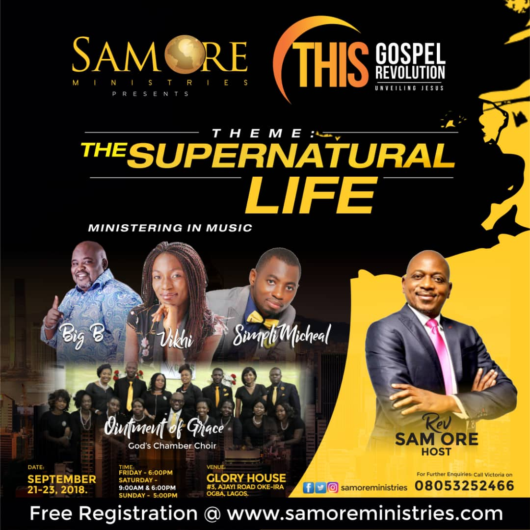 Sam Ore Ministries presents THIS GOSPEL REVOLUTION Tagged The Supernatural Life! [@pastorsamore]