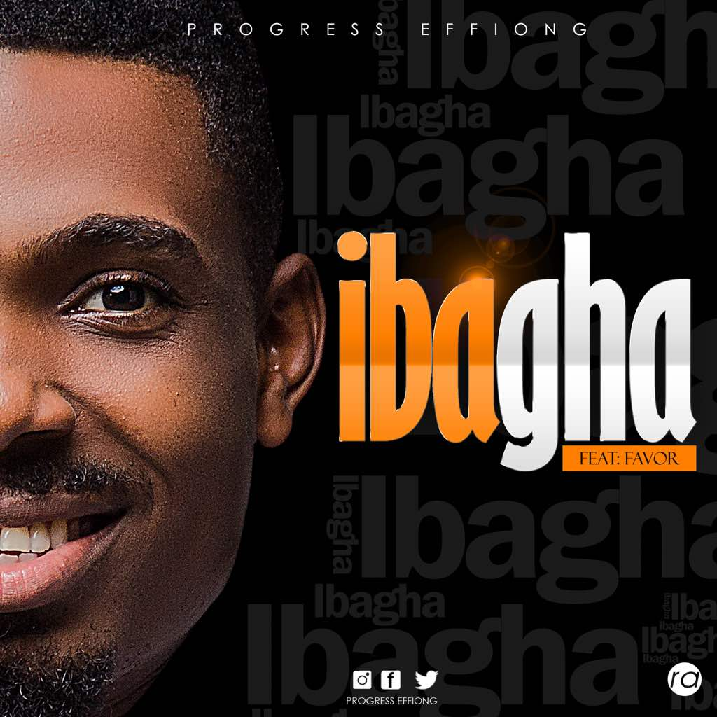 iBagha ~ Progress Effiong Ft. Favour
