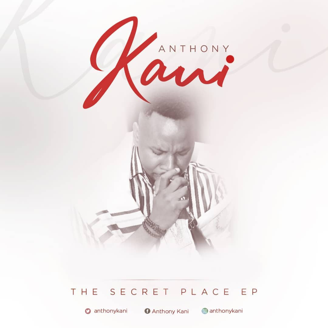 The Secret Place EP ~ Anthony Kani