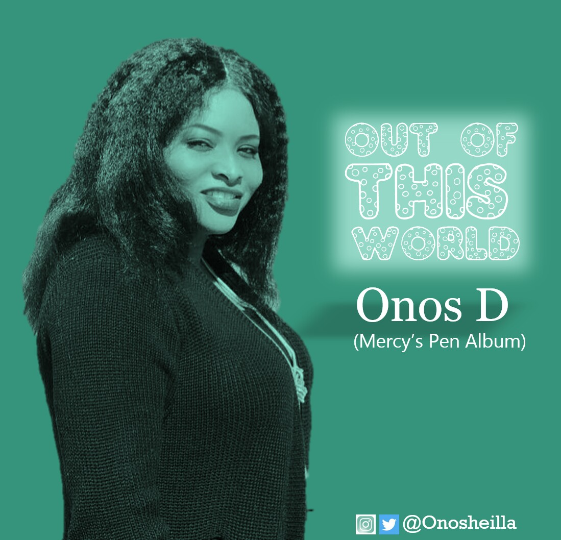Out Of This World ~ Onos D