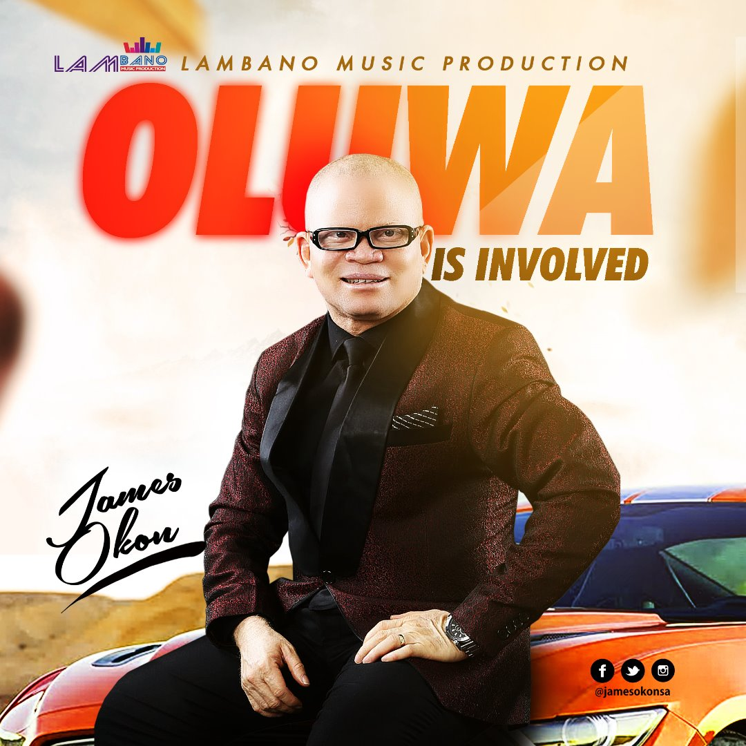 Music: Oluwa Is Involved ~ James Okon [@JamesOkonsa]