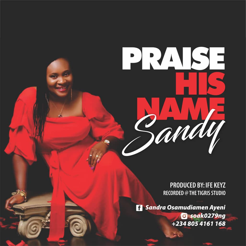 Praise His Name ~ Sandy