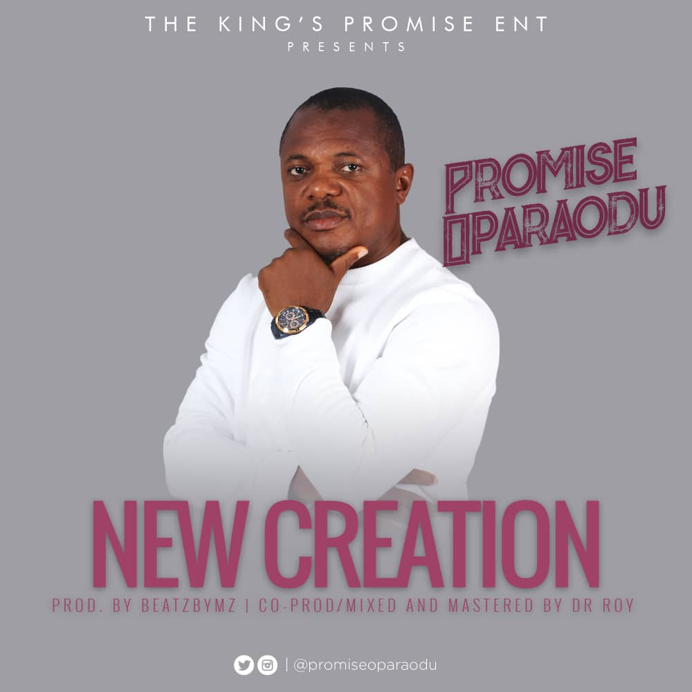 Music: New Creation ~ Promise Oparaodu [@PromiseOparaodu]