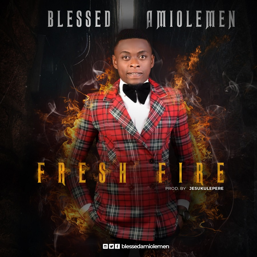 Fresh Fire ~ Blessed Amiolemen