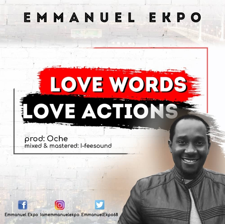 Love Words Love Actions ~ Emmanuel Ekpo
