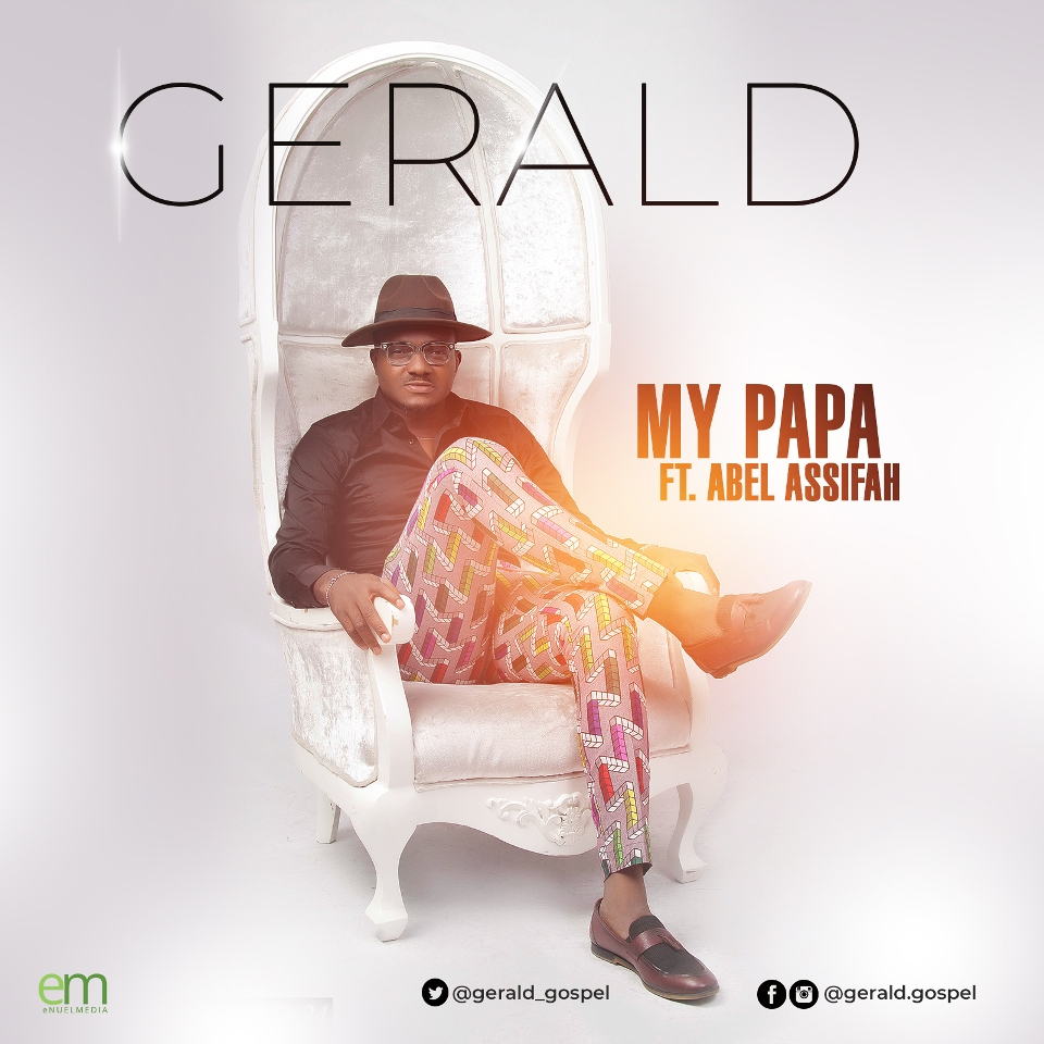 My Papa ~ Gerald Ft. Abel Assifah