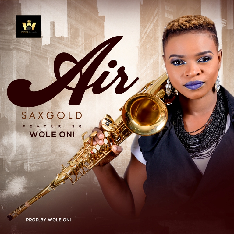 Music: Air ~ Sax Gold Ft. Wole Oni [@saxgoldofficial]