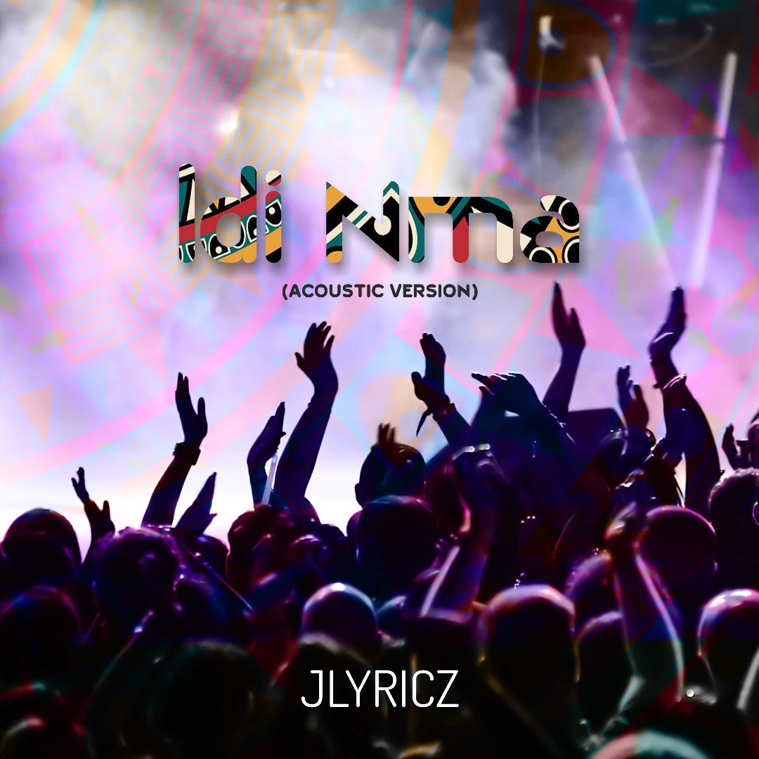 Idi Nma (The Reprise and Acoustic Version) ~ Jlyricz