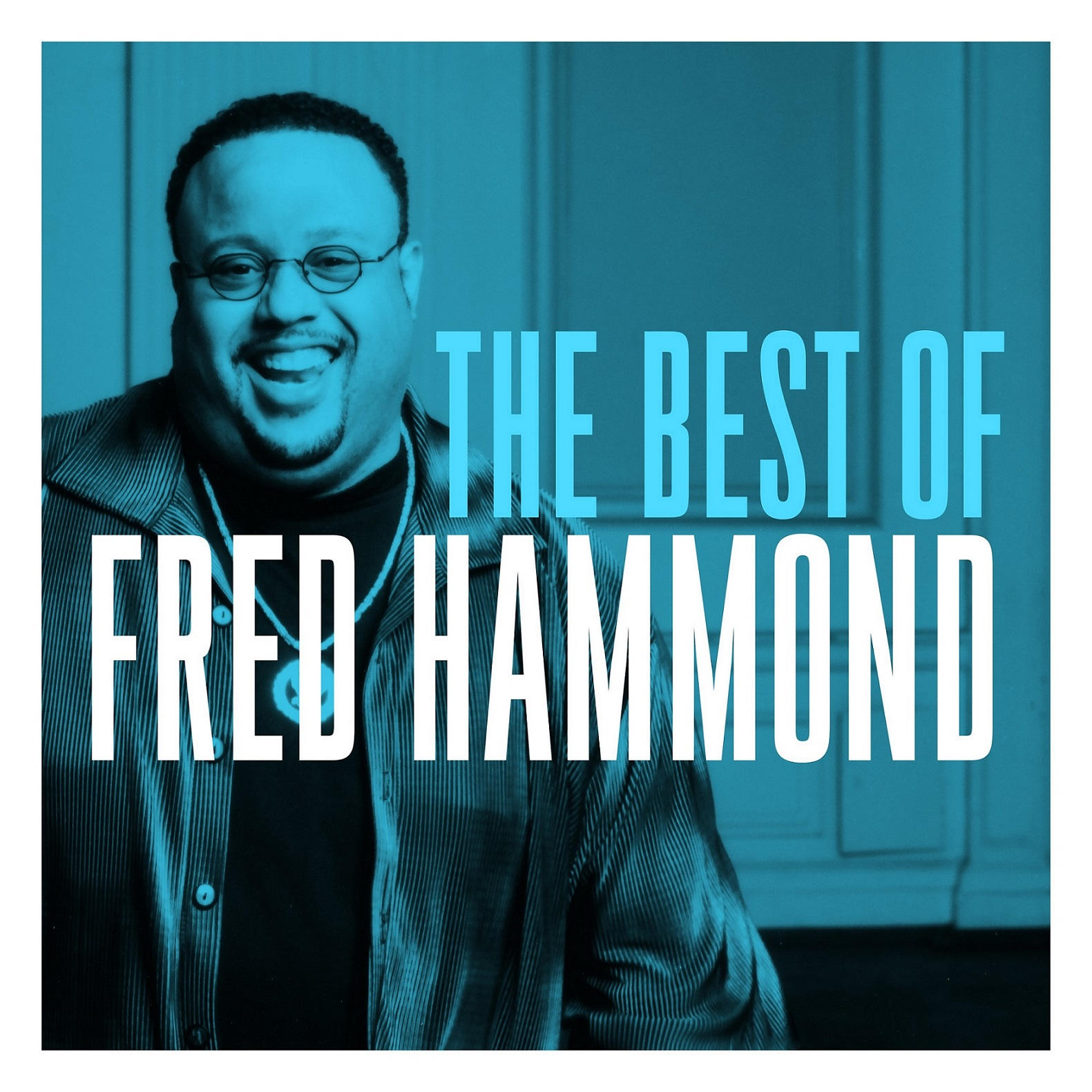The Best Of Fred Hammond, With 3 Brand-New songs!