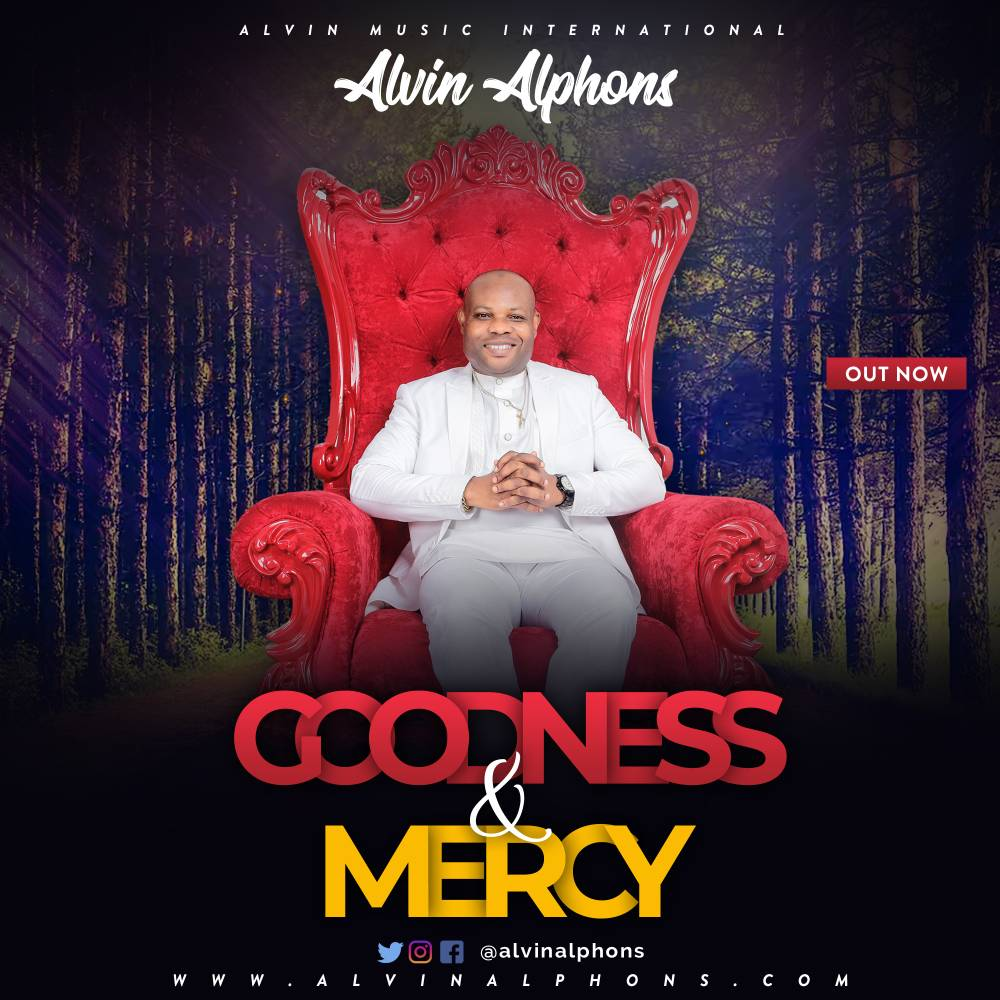 Music: Goodness and Mercy ~ Alvin Alphons [@AlvinAlphons]