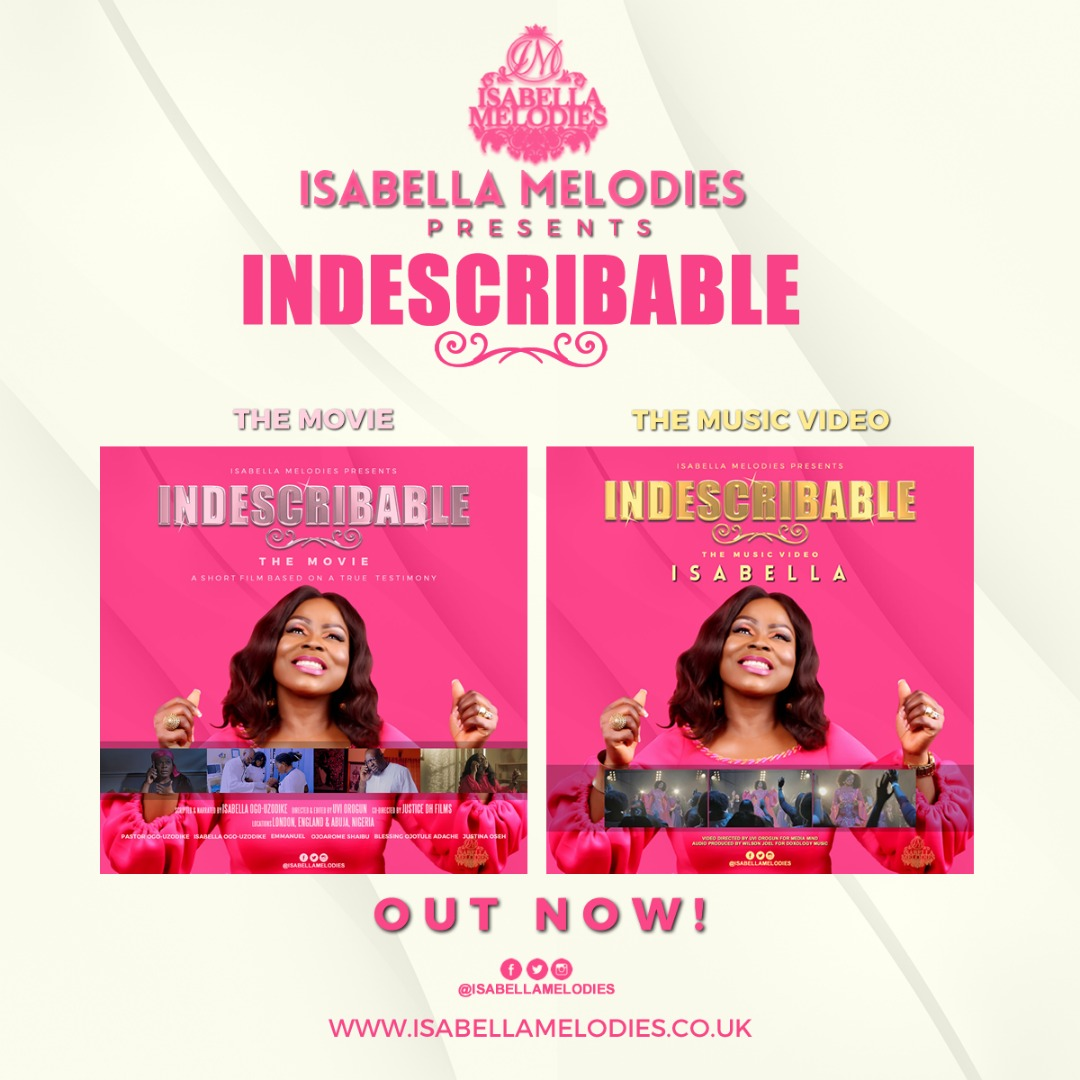 Isabella Melodies Gets Innovative With Two Spanking New Videos For Indescribable - (The Movie & The Music Video)