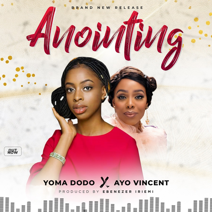 Music: Anointing - Yoma ft. Ayo Vincent [@YomaDodoMusic]