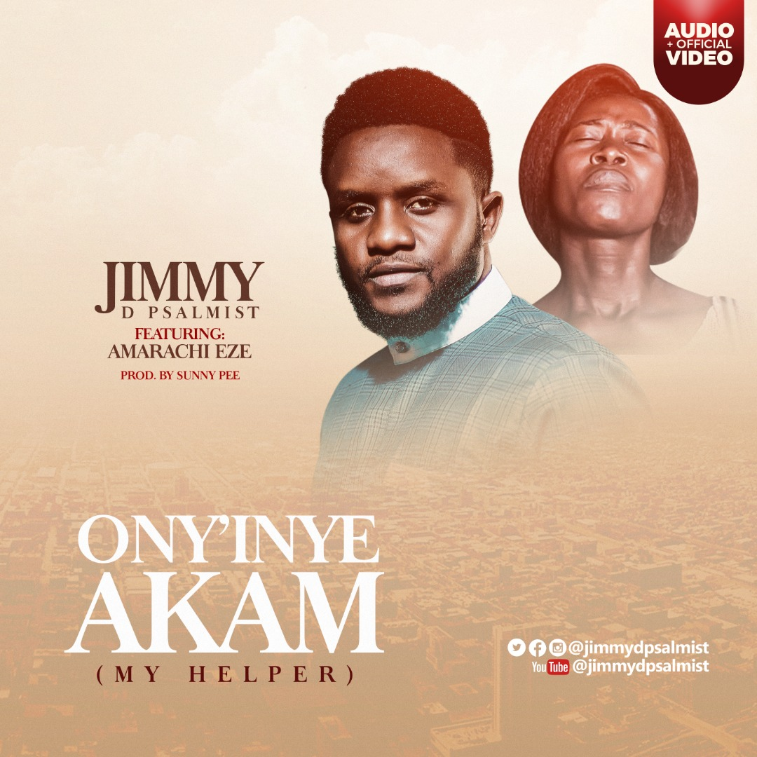 Music: Ony'Inye Akam (My Helper) ~ Jimmy D Psalmist Ft. Amarachi Eze [@JimmyDPsalmist]